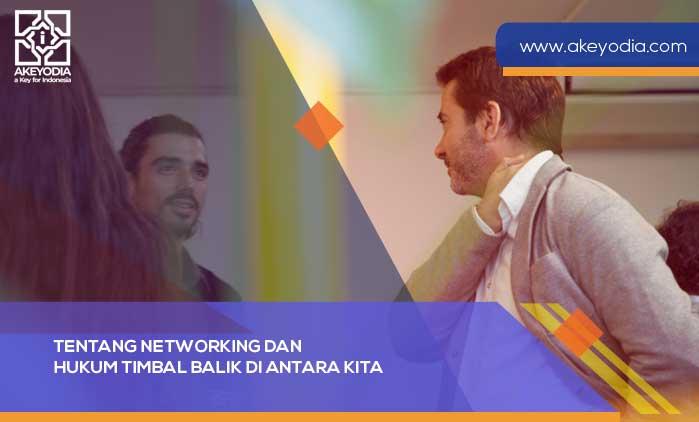 Tentang Networking dan Hukum Timbal Balik di Antara Kita