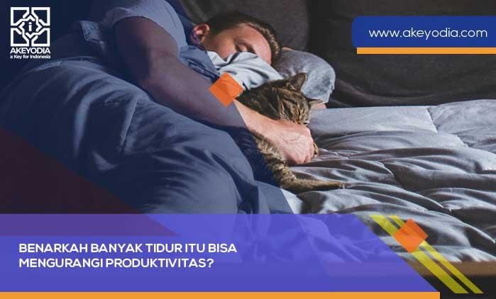 Benarkah Banyak Tidur Itu Bisa Mengurangi Produktivitas?