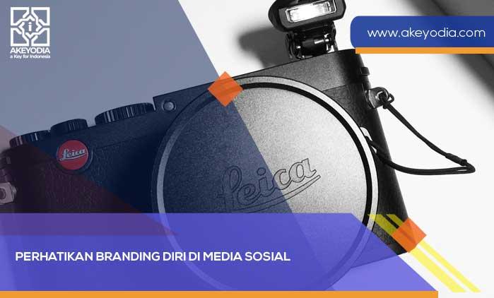 Tentang Branding Diri di Media Sosial, Apa Saja yang Sebaiknya Kita Perhatikan?