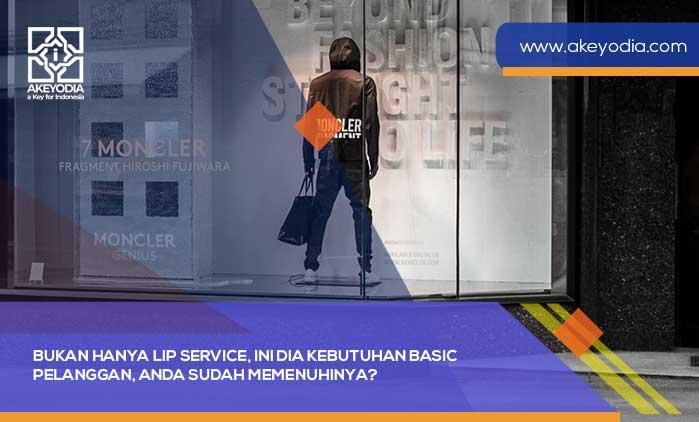 Bukan Hanya Lip Service, Ini Dia Kebutuhan Basic Pelanggan, Anda Sudah Memenuhinya?