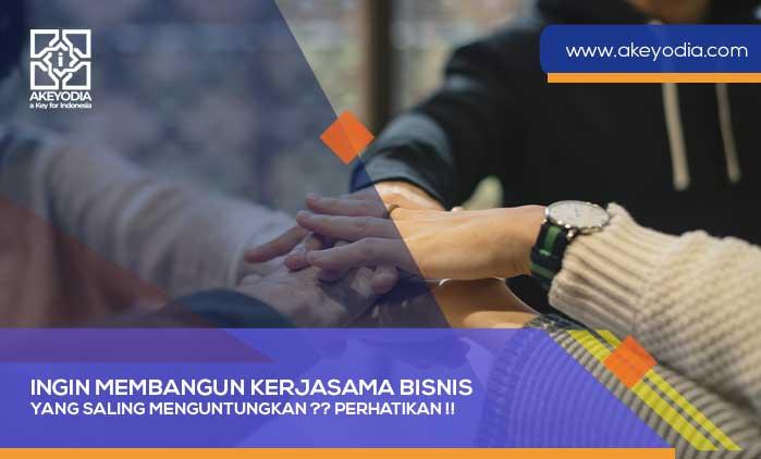 Ingin Membangun Kerjasama Bisnis yang Saling Menguntungkan? Hal-Hal Ini Penting untuk Anda