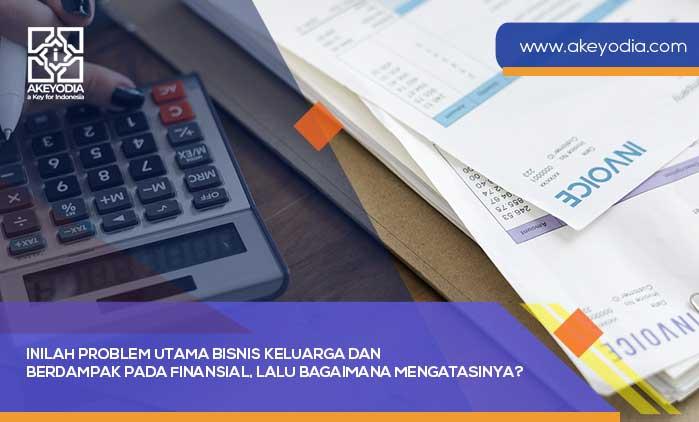Inilah Problem Utama Bisnis Keluarga dan Berdampak pada Finansial, Lalu Bagaimana Mengatasinya?