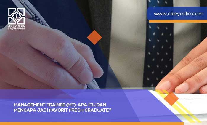 Management Trainee (MT): Apa Itu dan Mengapa Jadi Favorit Fresh Graduate?