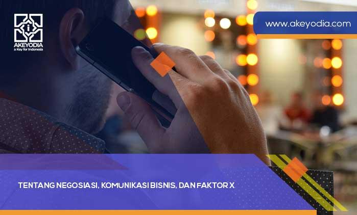 Tentang Negosiasi, Komunikasi Bisnis, dan Faktor X