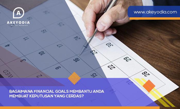 Bagaimana Financial Goals Membantu Anda Membuat Keputusan yang Cerdas?