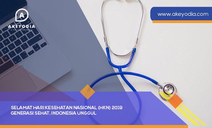 Selamat Hari Kesehatan Nasional (HKN) 2019 – Generasi Sehat, Indonesia Unggul