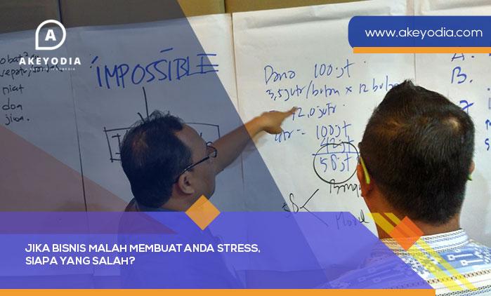 Jika Bisnis Malah Membuat Anda Stress, Siapa Yang Salah?