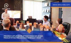 Program untuk Membuat Karyawan Solid dan Produktifitas Perusahaan Meningkat Pesat