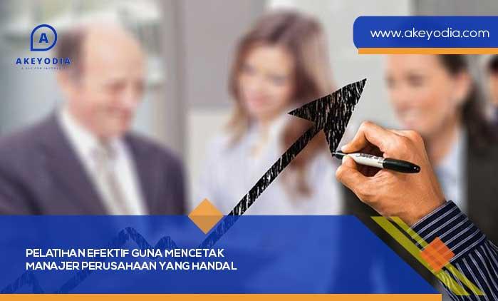 Pelatihan Efektif Guna Mencetak Manajer Perusahaan yang Handal