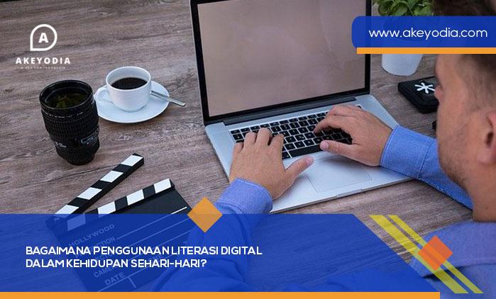 Bagaimana Penggunaan Literasi Digital dalam Kehidupan Sehari-Hari?