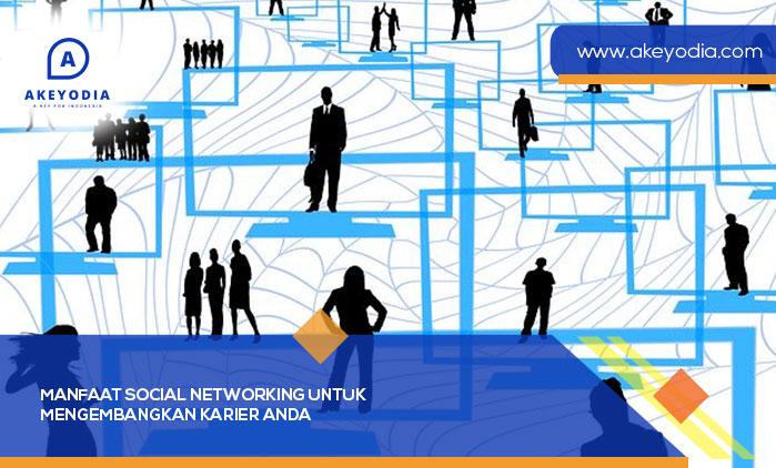 Manfaat Social Networking untuk Mengembangkan Karier Anda