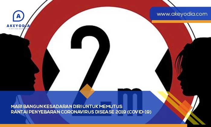 Mari Bangun Kesadaran Diri untuk Memutus Rantai Penyebaran Coronavirus Disease 2019 (COVID-19)