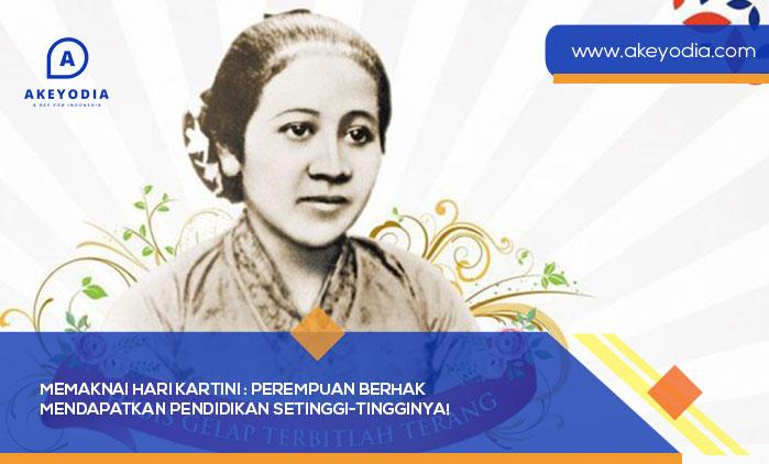 Memaknai Hari Kartini : Perempuan Berhak Mendapatkan Pendidikan Setinggi-Tingginya!
