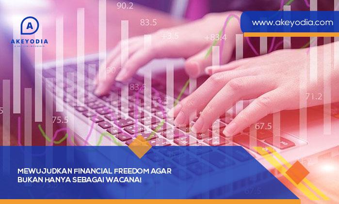 Mewujudkan Financial Freedom Agar Bukan Hanya Sebagai Wacana!
