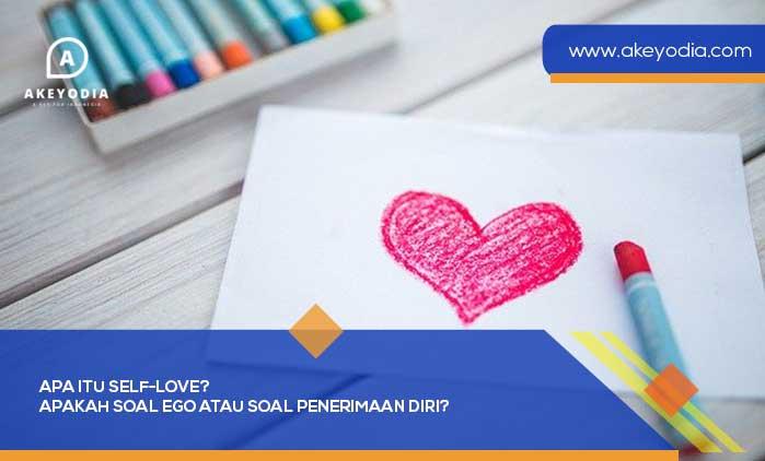 Apa itu Self-Love? Apakah Soal Ego atau Soal Penerimaan Diri?