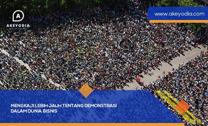 Mengkaji Lebih Jauh Tentang Demonstrasi dalam Dunia Bisnis