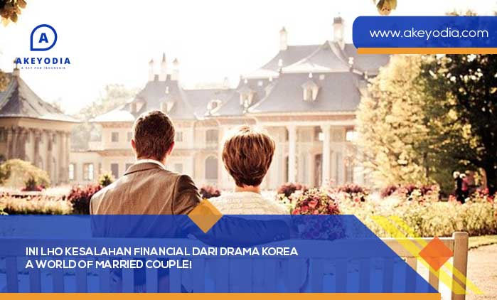 Ini Lho Kesalahan Financial dari Drama Korea A World of Married Couple!