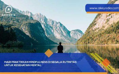 Mari Praktikkan Mindfulness di Segala Rutinitas untuk Kesehatan Mental