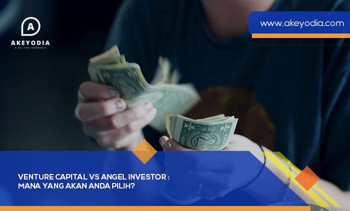 Venture Capital VS Angel Investor : Mana yang Akan Anda Pilih?