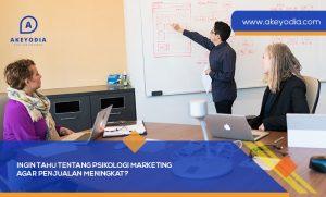 Ingin Tahu Tentang Psikologi Marketing Agar Penjualan Meningkat