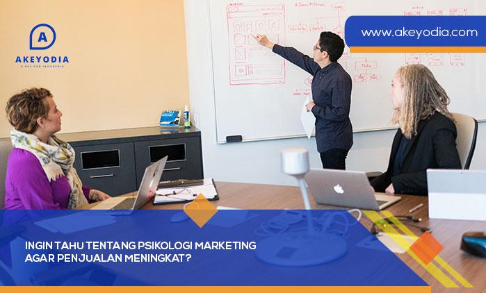 Ingin Tahu Tentang Psikologi Marketing Agar Penjualan Meningkat?