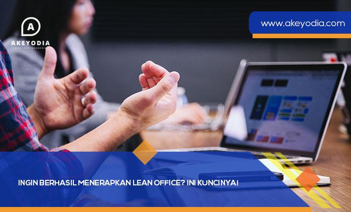 Ingin Berhasil Menerapkan Lean Office? Ini Kuncinya!