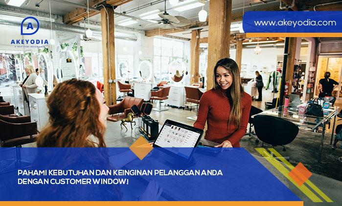 Pahami Kebutuhan dan Keinginan Pelanggan Anda dengan Customer Window!