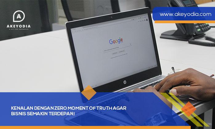 Kenalan dengan Zero Moment of Truth agar Bisnis Semakin Terdepan!