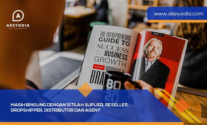 Masih Bingung dengan Istilah Suplier, Reseller, Dropshipper, Distributor dan Agen?