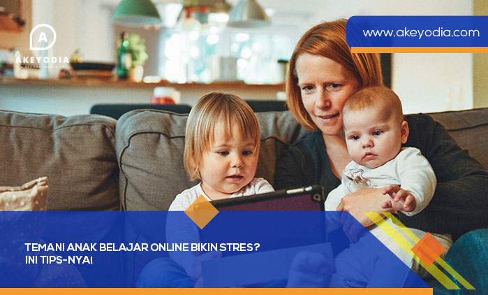 Temani Anak Belajar Online Bikin Stres? Ini Tips-nya!