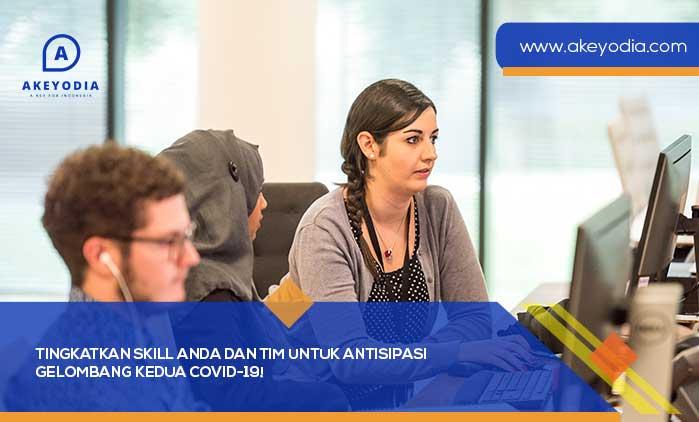 Tingkatkan Skill Anda dan Tim untuk Antisipasi Gelombang Kedua COVID-19!