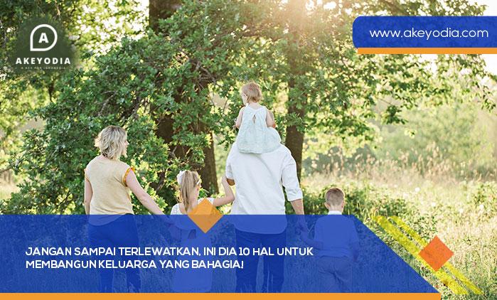 Jangan Sampai Terlewatkan, Ini Dia 10 Hal untuk Membangun Keluarga yang Bahagia!