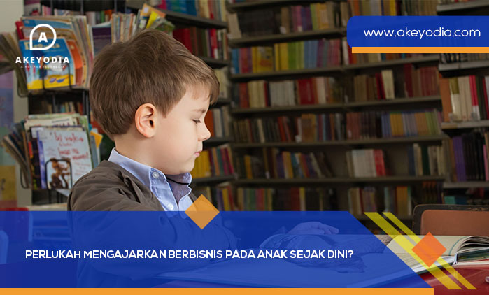 Perlukah Mengajarkan Berbisnis pada Anak Sejak Dini?