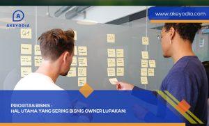 Prioritas Bisnis Hal Utama yang Sering Bisnis Owner Lupakan