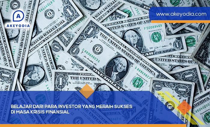 Belajar Dari Para Investor yang Meraih Sukses Di Masa Krisis Finansial
