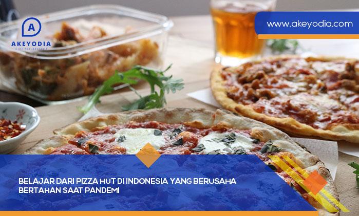 Belajar dari Pizza Hut di Indonesia yang Berusaha Bertahan saat Pandemi