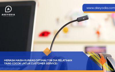 Merasa Masih Kurang Optimal? Ini dia Pelatihan yang Cocok untuk Customer Service!