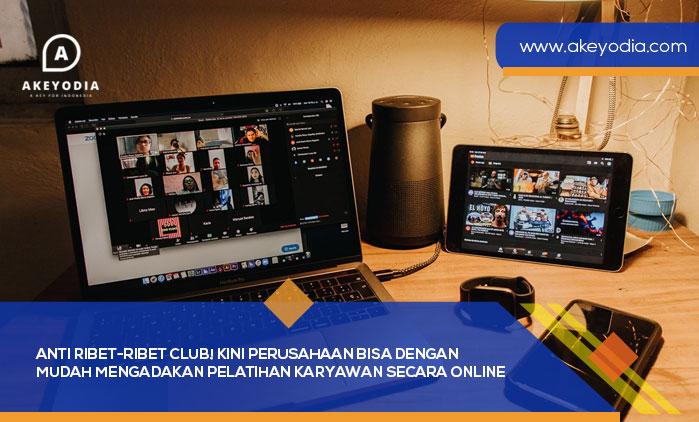 Anti Ribet-Ribet Club! Kini Perusahaan Bisa dengan Mudah Mengadakan Pelatihan Karyawan secara Online