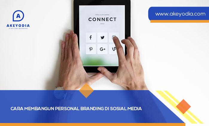 Cara Membangun Personal Branding di Sosial Media