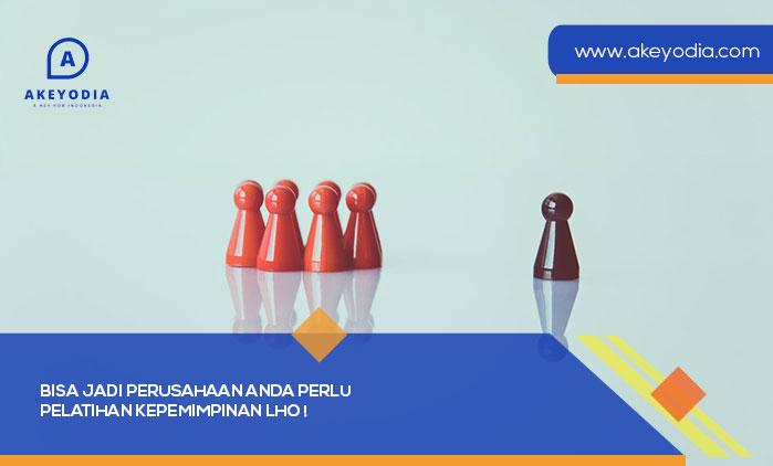 Bisa Jadi Perusahaan Anda Perlu Pelatihan Kepemimpinan Lho!