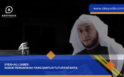 Syekh Ali Jaber : Sosok Pendakwah yang Santun Tutur Katanya