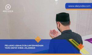 Peluang Usaha di Bulan Ramadhan yang Dapat Anda Jalankan