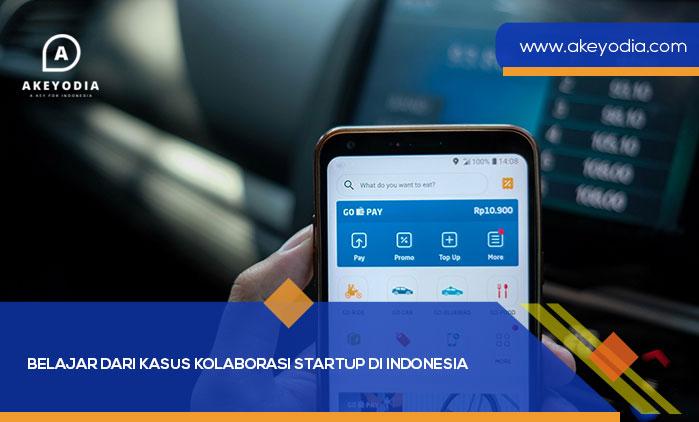 Belajar dari Kasus Kolaborasi Startup di Indonesia