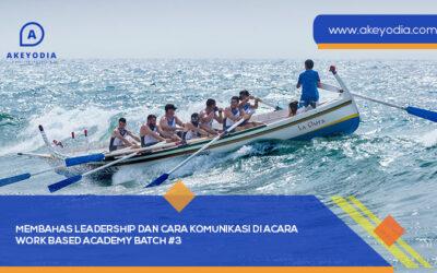 Membahas Leadership dan Cara Komunikasi di Acara Work Based Academy Batch #3