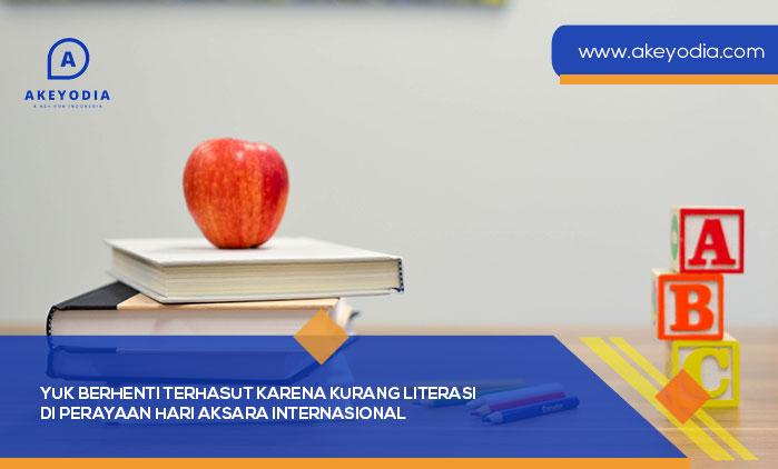 Yuk Berhenti Terhasut karena Kurang Literasi di Perayaan Hari Aksara Internasional