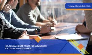 Melakukan Riset Pasar Menggunakan Focus Group Discussion