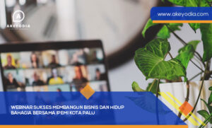 Webinar Sukses Membangun Bisnis dan Hidup Bahagia Bersama IPEMI Kota Palu