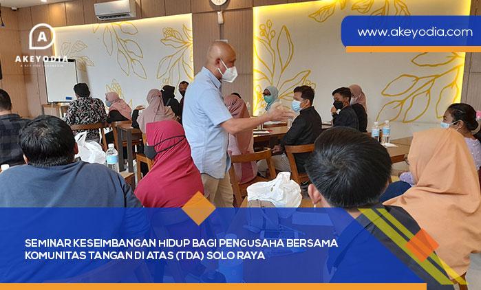 Seminar Keseimbangan Hidup Bagi Pengusaha Bersama Komunitas Tangan Di Atas (TDA) Solo Raya